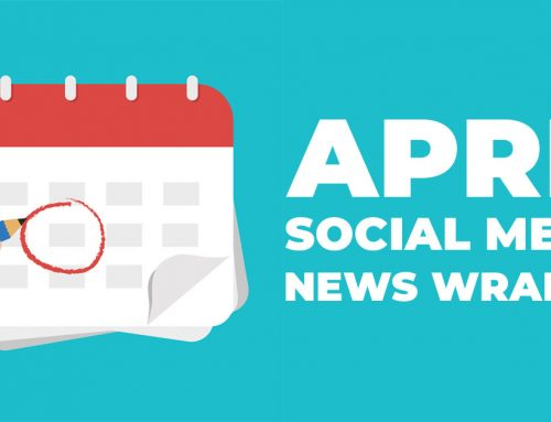 The Only April Social Media News You Need to Know